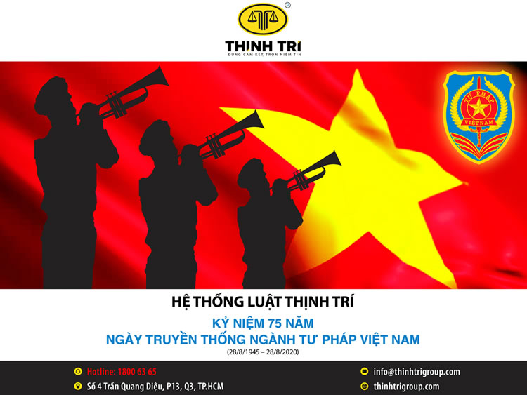 THINH TRI LAW SYSTEM CONCEPT 75 YEARS OF TRADITIONAL DAY OF VIETNAM JUSTICE INDUSTRY (August 28, 1945 - August 28, 2020)