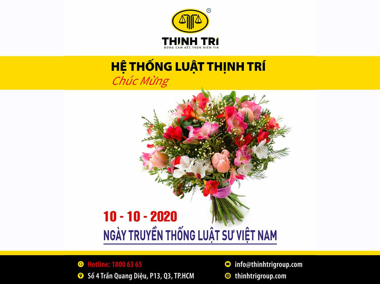 HỆ THỐNG LUẬT THỊNH TRÍ CHÚC MỪNG NGÀY TRUYỀN THỐNG LUẬT SƯ VIỆT NAM 10-10-2020